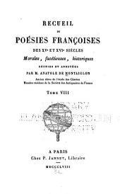 Recueil de poésies françoises des XVe et XVIe sièceles, morales fact́ieuses, historiques, réunies et annotées: Volume8