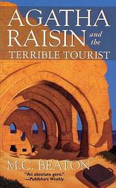 Agatha Raisin and the Terrible Tourist: An Agatha Raisin Mystery
