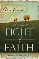 The Good Fight Of Faith Book PDF