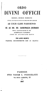 Ordo Divini Officii recitandi, Missæque celebrandœ juxta ritum sanctæ Romanæ Ecclesiæ ad usum cleri Parisiensis editus 1884[-1890, 1892-1910].