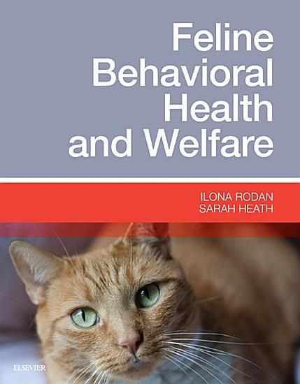 Feline Behavioral Health and Welfare   E Book PDF