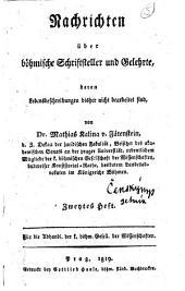 Nachrichten über böhmische Schriftsteller und Gelehrte, deren Lebensbeschreibungen bisher nicht bearbeitet sind: Zweytes Heft, Band 2