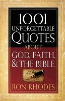 1001 Unforgettable Quotes About God  Faith  and the Bible PDF