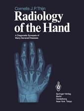 Radiology of the Hand: A Diagnostic Synopsis of Many General Diseases