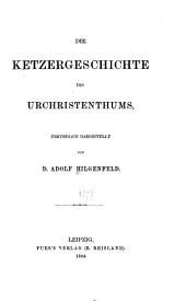 Die ketzergeschichte des urchristentums, urkundlich dargestellt