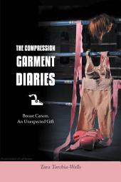 The Compression Garment Diaries Breast Cancer,: An Unexpected Gift