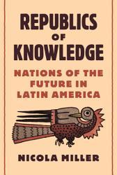 Republics of Knowledge PDF