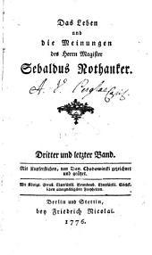 Das Leben und die Meinungen des Herrn Magister Sebaldus Nothanker: Band 3