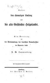 Ueber den ehemaligen Umfang und die alte Geschichte Helgolands