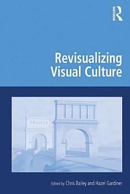 Revisualizing Visual Culture PDF