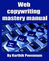 Web copywriting mastery manual