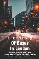 A History Of Buses In London