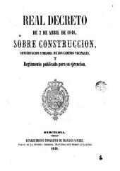 Real decreto de 7 de abril de 1848: sobre construcción, conservación y mejora de los caminos vecinales, y reglamento publicado para su ejecución