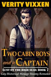 Two Cabin Boys and a Captain: Gay Historical Regency Victorian Menage Romance
