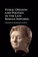 Public Opinion and Politics in the Late Roman Republic PDF