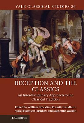 Reception and the Classics PDF