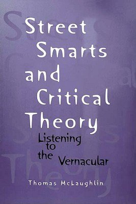 Street Smarts and Critical Theory
