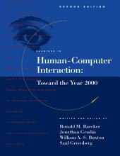Readings in Human-Computer Interaction: Toward the Year 2000