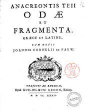 Anacreontis Teii Odae et fragmenta, graece et latine, cum notis Joannis Cornelii de Pauw