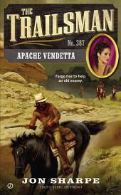 The Trailsman #387: Apache Vendetta
