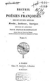 Recueil de poésies franc̜oises des XVe et XVIe siècles: morales, facétieuses, historiques, Volume1