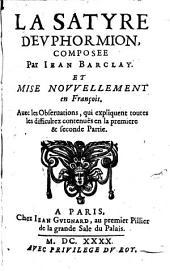 Euphormionis Lusinini, sive Ioannis Barclaii Satyricon. La satyre d'Euphormion, composee par Iean Barclay et mise nouuellement en François (par Iean Berault), etc