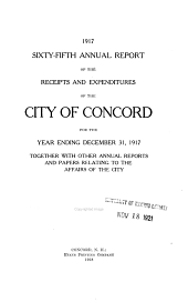Annual Report of the Receipts and Expenditures of the City of Concord ... Together with Other Annual Reports and Papers Relating to the Affairs of the City: Volume 65