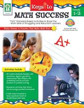 "Keys to Math Success, Grades 1 - 2: ""FUN"" Standard-Based Activities to Boost the Math Skills of Struggling and Reluctant Learners"