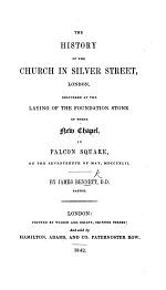 The History of the Church in Silver Street, London, Etc