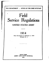 Field Service Regulations, United States Army, 1914: Text Corrections to February 4, 1916, Changes, Issue 4