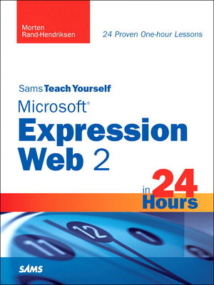 Sams Teach Yourself Microsoft Expression Web 2 in 24 Hours PDF