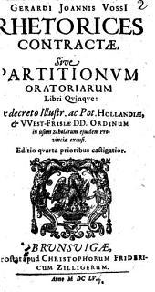 Rhetorices contractae: sive partitionum oratoriarum libri V