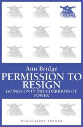 Permission to Resign: Goings-on in the corridors of power