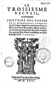Le troisiesme recueil, contenant les choses les plus memorables avenues sous la Ligue... [par Samuel Du Lis [i. e. Simon Goulart]]