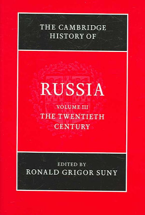 The Cambridge History of Russia  Volume 3  The Twentieth Century PDF