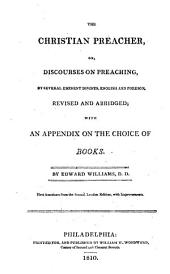The Christian Preacher: Or, Discourses on Preaching