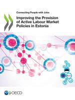 Connecting People with Jobs Improving the Provision of Active Labour Market Policies in Estonia