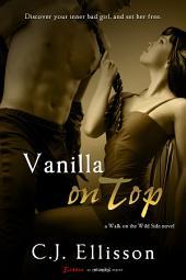 Vanilla on Top: A Walk on the Wild Side Novel