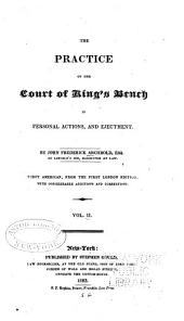 The Practice of the Court of King's Bench in Personal Actions, and Ejectment: Volume 2