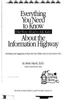 Everything You Need to Know  but Were Afraid to Ask Kids  about the Information Highway PDF