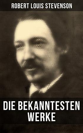 Die bekanntesten Werke von Robert Louis Stevenson PDF