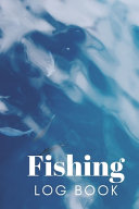 Fishing Log Book for Professional Fishermen   Fishing Trip Checklist   Size 6x9 100 Pages   Cover 5 PDF