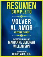 Resumen Completo  Volver Al Amor  A Return To Love  PDF
