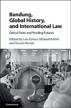 Bandung  Global History  and International Law PDF