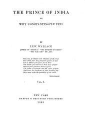 The Prince of India; Or, Why Constantinople Fell: Volume 1