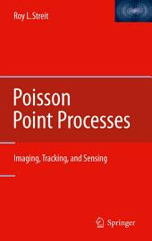 Poisson Point Processes: Imaging, Tracking, and Sensing