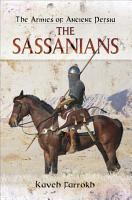 The Armies of Ancient Persia  The Sassanians PDF