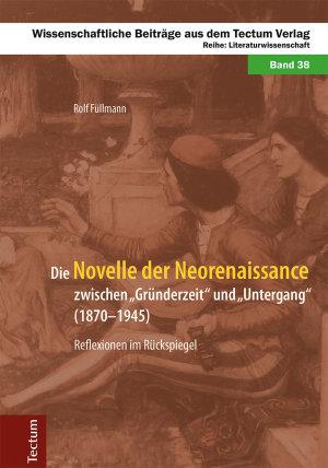 Die Novelle der Neorenaissance zwischen  Gr  nderzeit  und  Untergang   1870   1945  PDF