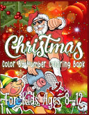 Christmas Color By Number Coloring Book For Kids Ages 8-12