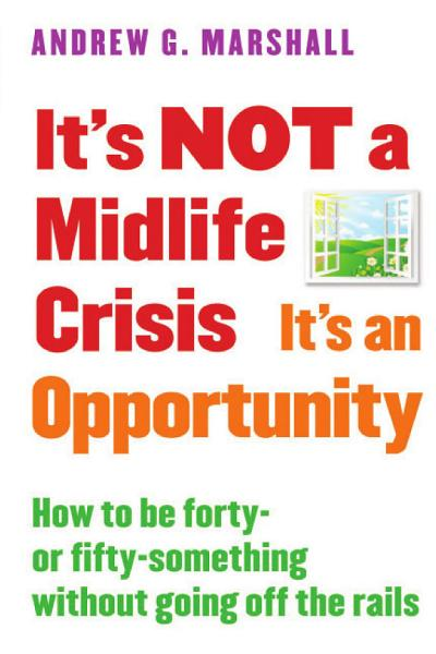 Download It s NOT a Midlife Crisis It s an Opportunity Book